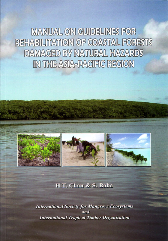 Manual on guidelines for rehabilitation of coastal forests damaged by natural hazards in the Asia-Pacific region